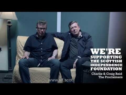 The Scottish Independence Foundation - The Proclaimers