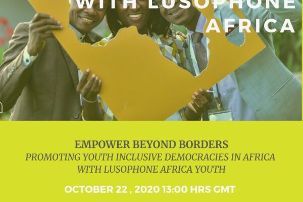 PROMOTION OF PARTICIPATION OF LUSOPHONE YOUTH IN DEMOCRACIES TO ENSURE EFFECTIVE DELIBERATIONS ON THE ISSUES AFFECTING THE AFRICAN CONTINENT