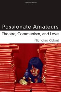 passionate-amateurs-theatre-communism-love-nicholas-ridout-hardcover-cover-art
