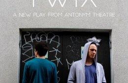 Twix, Antonym Theatre, Christopher Brown, Jeremy Franklin, Laurie Ogden, Cara Withers, Molly Evans, Vivien ten Have, Lauren Lewis, Hannah Ward
