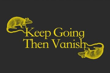 "A grey background printed with the words ""keep going the vanish"" in a yellow font. Two mice are drawn on either side of the text in the same yellow colour."