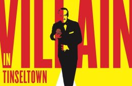 """The silhouetted figure of a man in wearing a tuxedo. In the background, the words """"Villian in Tinseltown"""" are printed."""
