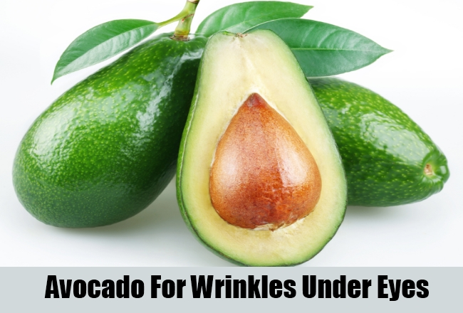 Avocado For Wrinkles Under Eyes
