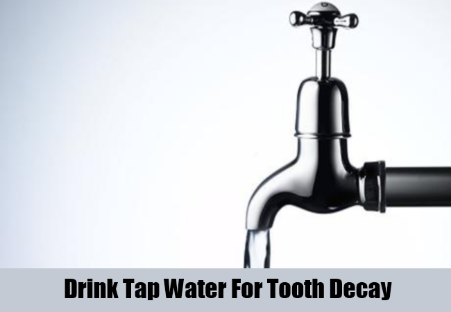 Drink Tap Water For Tooth Decay