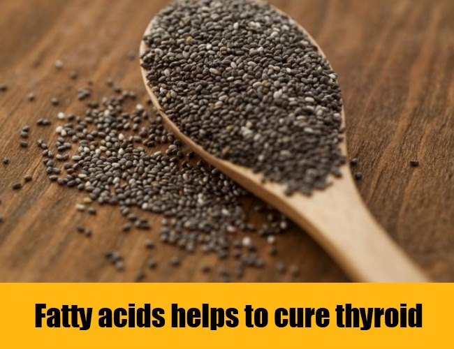 Fatty Acids Helps To Cure Thyroid