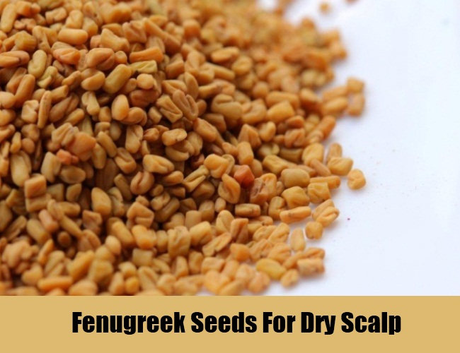 Fenugreek Seeds For Dry Scalp