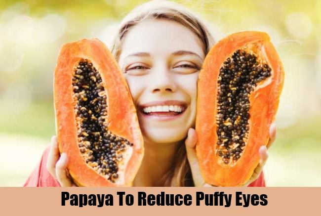 Papaya To Reduce Puffy Eyes