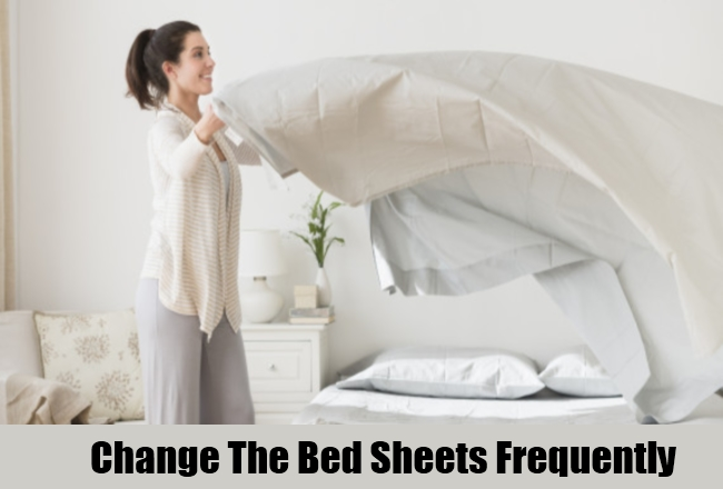 Change The Bed Sheets Frequently