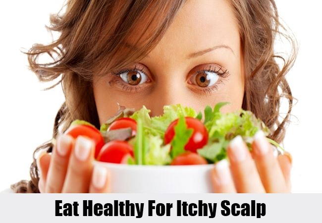 Eat Healthy For Itchy Scalp