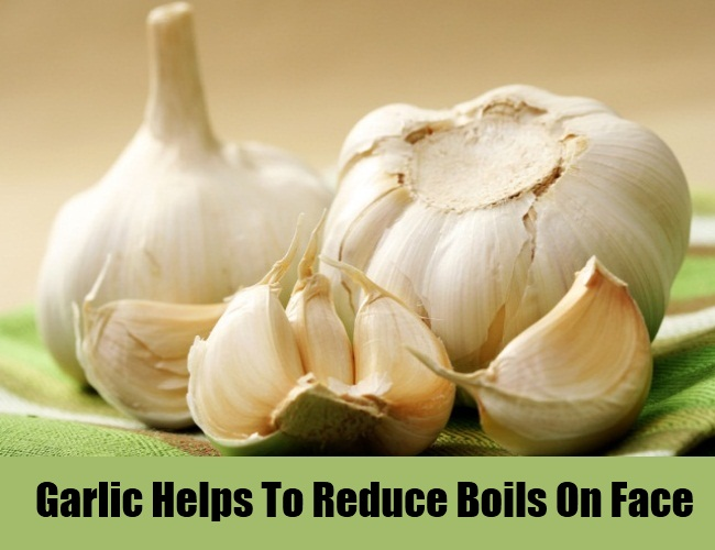 Garlic Helps To Reduce Boils On Face