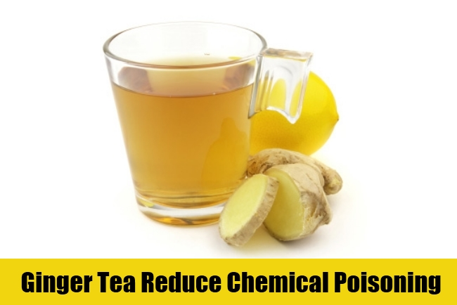 Ginger Tea Reduce Chemical Poisoning