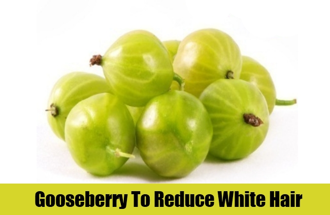 Gooseberry To Reduce White Hair