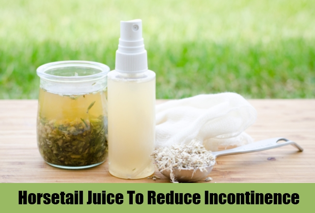 Horsetail Juice To Reduce Incontinence