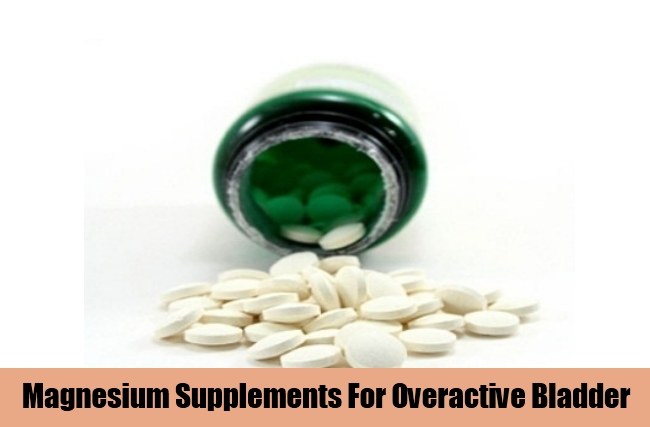 Magnesium Supplements For Overactive Bladder