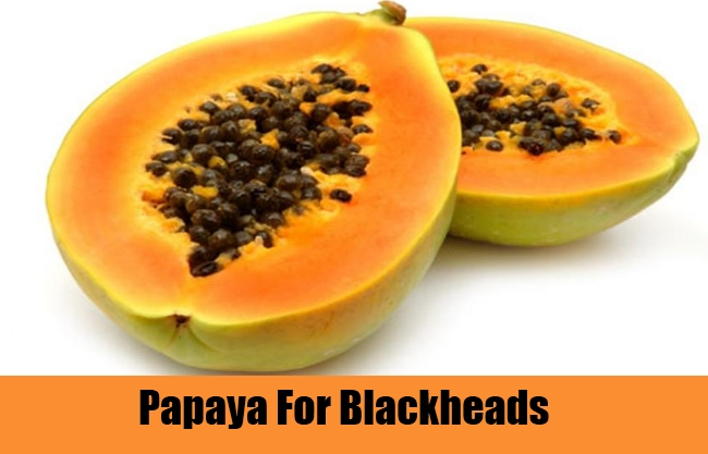 Papaya For Blackheads