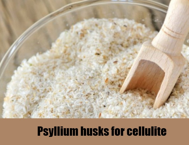 Psyllium Husks For Cellulite