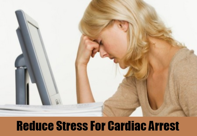 Reduce Stress For Cardiac Arrest