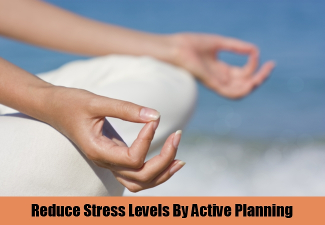 Reduce Stress Levels By Active Planning