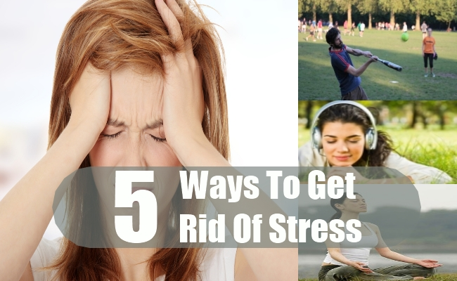 Ways To Get Rid Of Stress