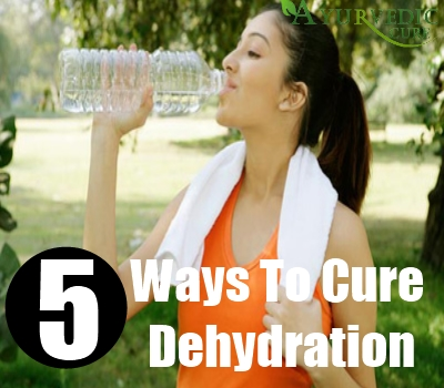 5 Ways To Cure Dehydration