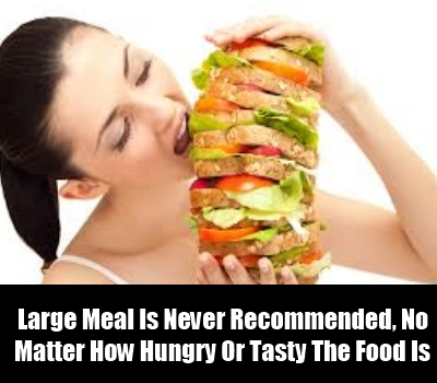 Avoid Eating Large Meals