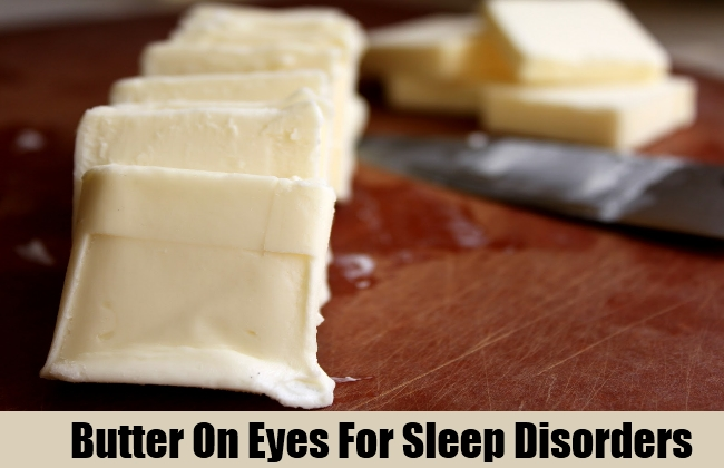 Butter On Eyes For Sleep Disorders