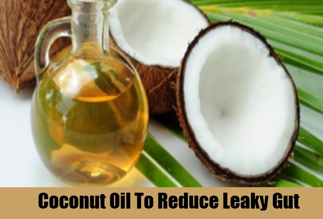 Coconut Oil To Reduce Leaky Gut