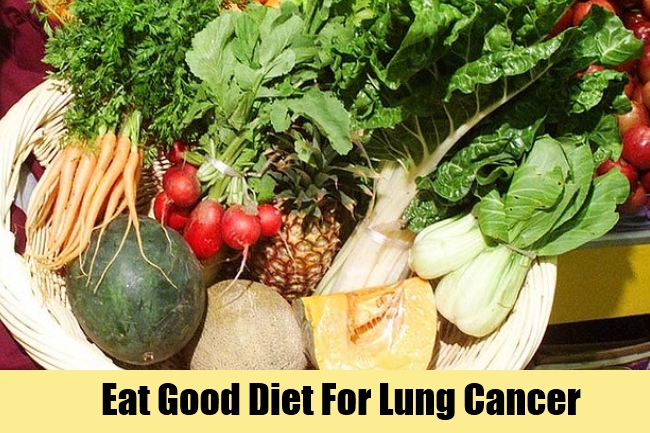 Eat Good Diet For Lung Cancer