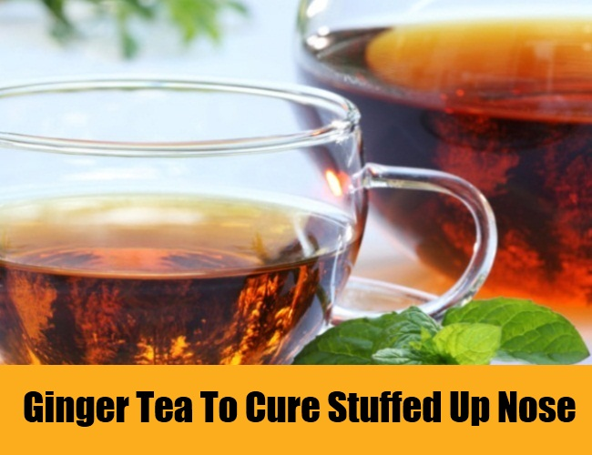 Ginger Tea To Cure Stuffed Up Nose