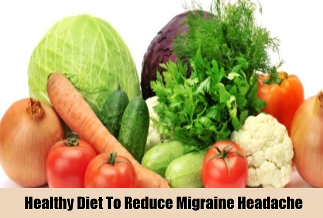 Healthy Diet To Reduce Migraine Headache
