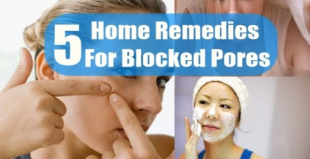 Home Remedies For Blocked Pores