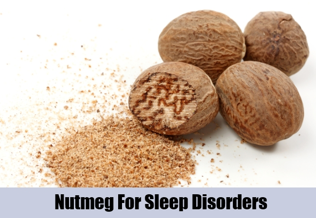 Nutmeg For Sleep Disorders