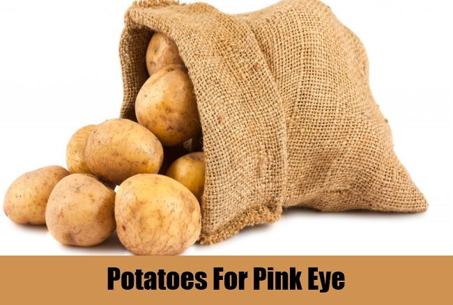 Potatoes For Pink Eye