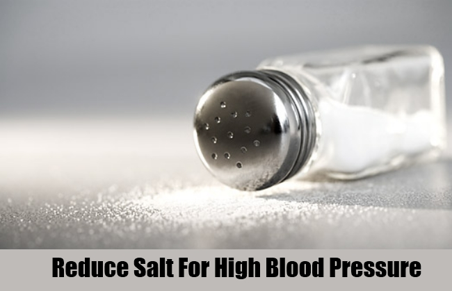 Reduce Salt For High Blood Pressure