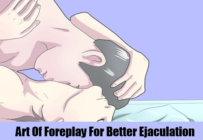 Art Of Foreplay For Better Ejaculation