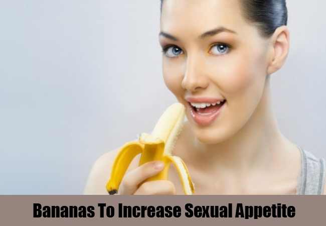Bananas To Increase Sexual Appetite