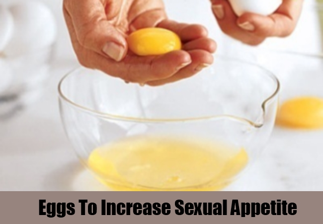 Eggs To Increase Sexual Appetite