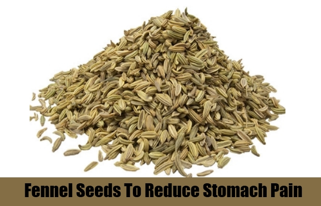 Fennel Seeds To Reduce Stomach Pain