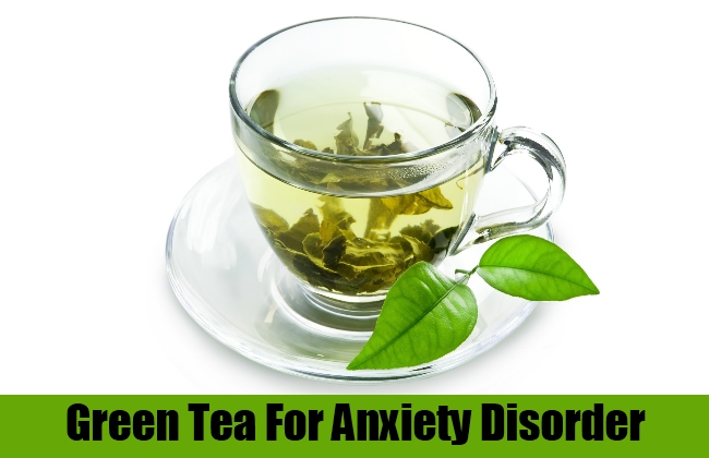 Green Tea For Anxiety Disorder