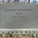Is affiliate marketing dead in 2017?