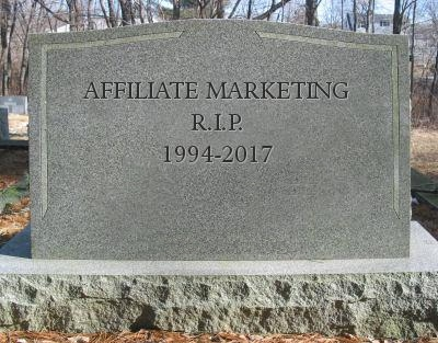 Affiliate Marketing is Dead, Long Live Affiliate Marketing