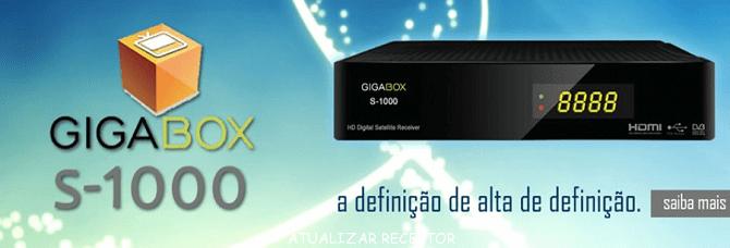GIGABOX S1000 ATUALIZAÇÃO v.2.24 - 2018
