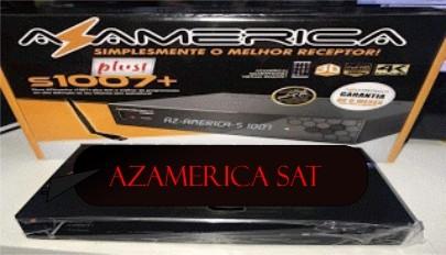 Atualização azamerica s1007 + plus v.1.09.18310 - julho 07/07/2017