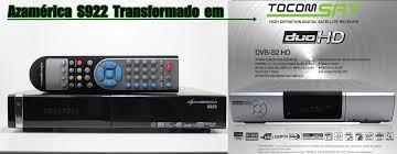 ATUALIZAÇÃO AZAMERICA S922 EM TOCOMSAT DUO HD + PLUS V.02.051