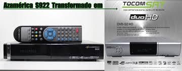 Atualização Azamerica s922 transformado em tocomsat duo hd plus - 11/07/2017