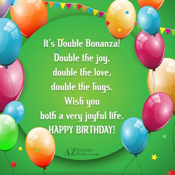 it s double bonanza