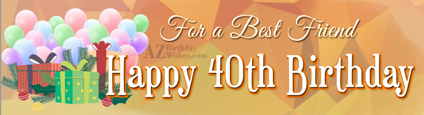 40th birthday wishes for