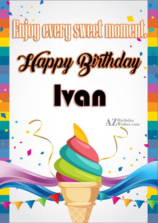 Happy Birthday Ivan