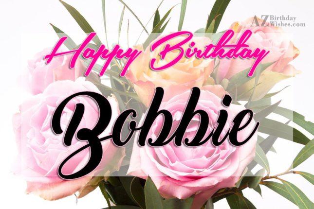 Happy Birthday Bobbie