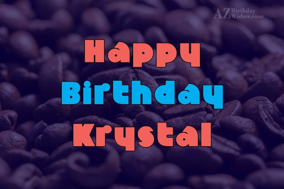Happy Birthday Krystal